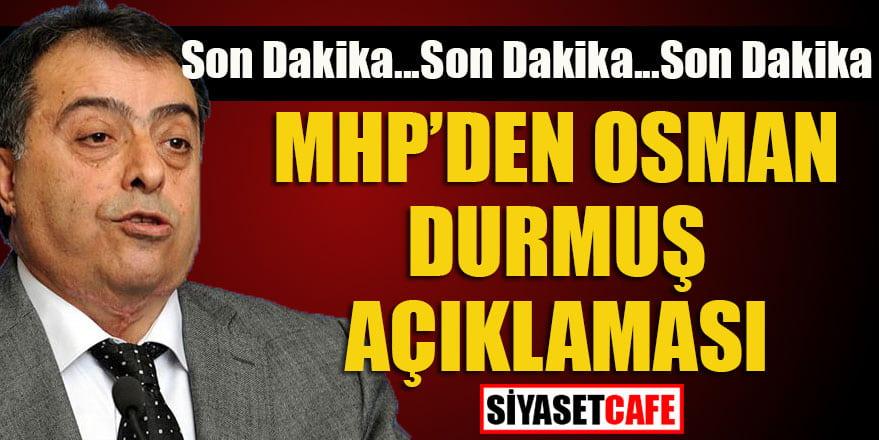 Son dakika: MHP'den Osman Durmuş açıklaması