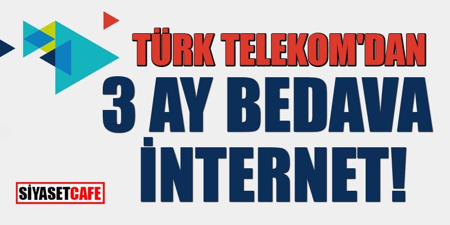 Türk Telekom'dan 3 ay bedava internet!