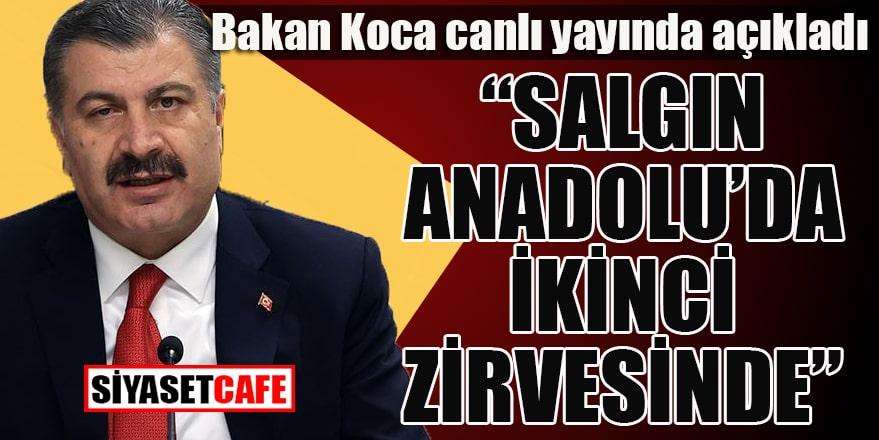 """Sağlık Bakanı Koca:""""Salgın Anadolu'da ikinci zirvesinde"""""""