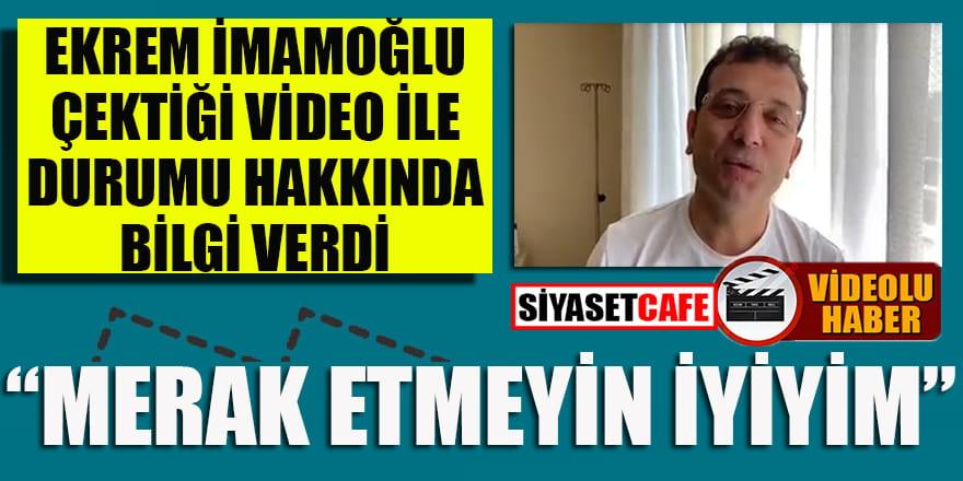 İmamoğlu son durumunu çektiği video ile paylaştı