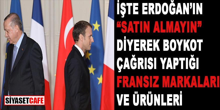 Cumhurbaşkanı Erdoğan'ın satın almayın diyerek boykot çağrısı yaptığı Fransız markaları hangileri? İşte o Fransız markaları ve ürünleri