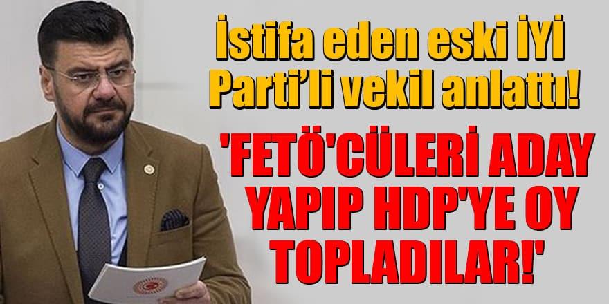 İYİ Parti'den istifa eden vekil Tamer Akkal anlattı: 'FETÖ'cüleri aday yapıp HDP'ye oy topladılar!'