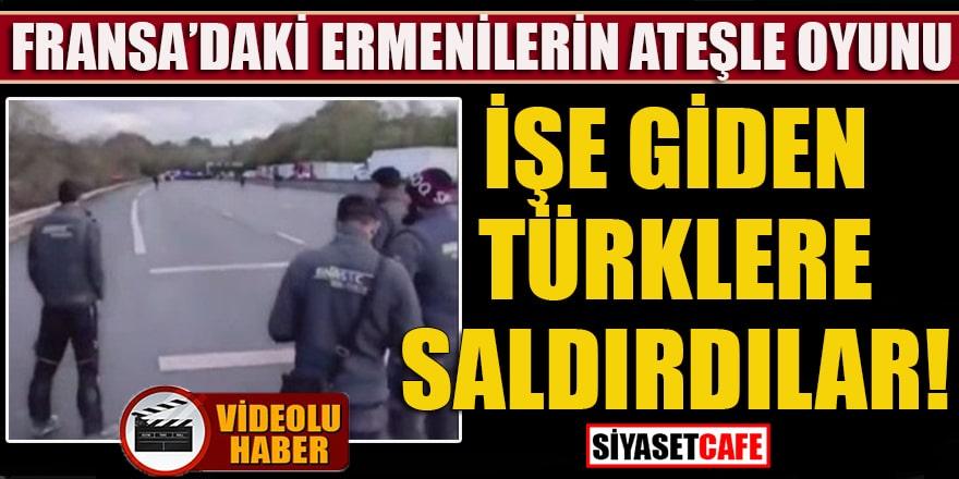 Fransa'daki Ermenilerin ateşle oyunu: Türklere saldırdılar!
