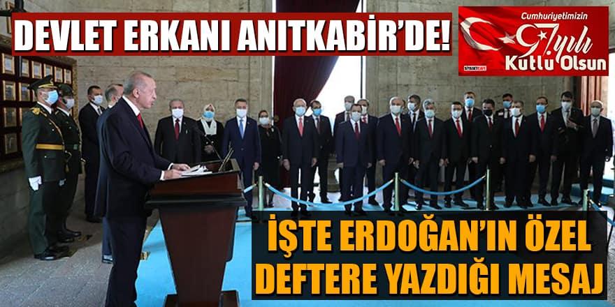 Devlet erkanı Anıtkabir'de! İşte Erdoğan'ın Özel Deftere yazdığı mesaj