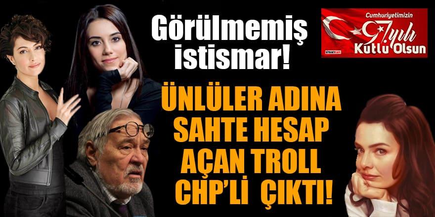 Görülmemiş istismar! Ünlüler adına sahte hesap açan troll CHP'li mühendis çıktı