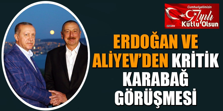 Erdoğan ve Aliyev'den kritik Karabağ görüşmesi