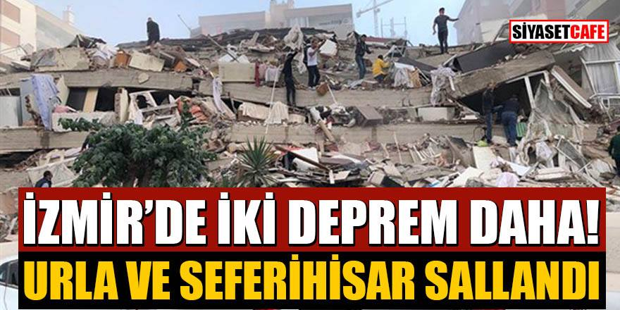 İzmir'de 2 deprem daha, Urla ve Seferihisar'da sallandı