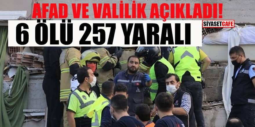 AFAD ve İzmir Valisi'nden açıklama! 6 ölü,257 yaralı