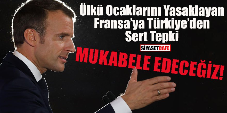 Ülkü Ocaklarını yasaklayan Fransa'ya Türkiye'den sert tepki: Mukabele edeceğiz