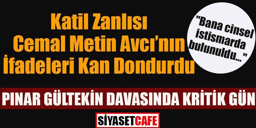 Pınar Gültekin davasında kritik gün! Katil zanlısı Cemal Metin Avcı'nın ifadeleri kan dondurdu