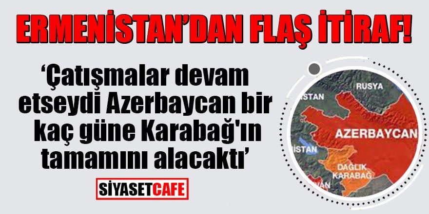 Ermenistan'dan flaş açıklama: Azerbaycan bir kaç güne Karabağ'ın tamamını alacaktı