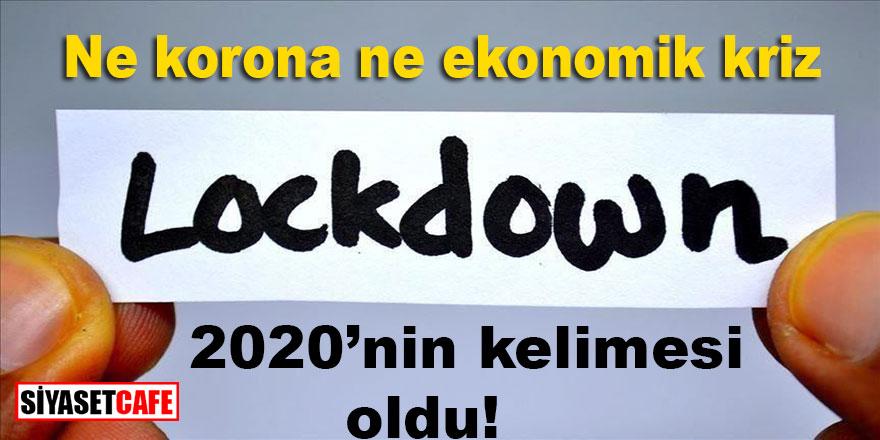 Ne korona ne ekonomik kriz 2020'nin kelimesi açıklandı: Karantina (lockdown)