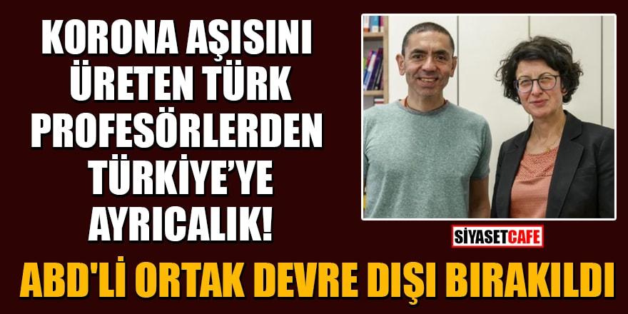 Korona aşısını üreten Türk Profesörlerden Türkiye'ye ayrıcalık! ABD'li ortak devre dışı bırakıldı