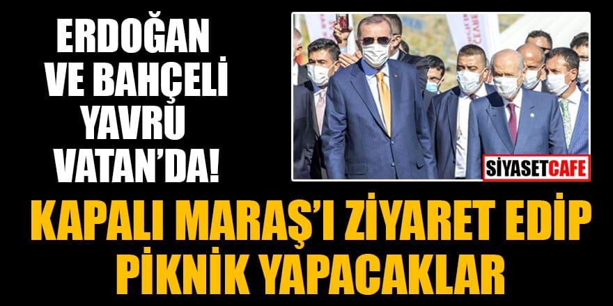 Erdoğan ve Bahçeli Yavru Vatan'da! Kapalı Maraş'ı ziyaret edip piknik yapacaklar