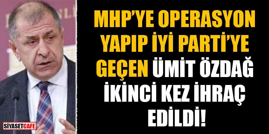 Ümit Özdağ, İYİ Parti'den ihraç edildi