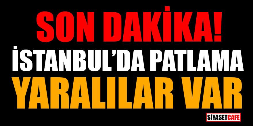 Son dakika! İstanbul'da patlama: Yaralılar var