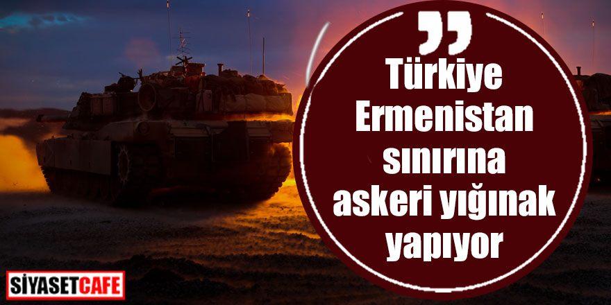 Türkiye Ermenistan sınırına yığınak yapıyor iddiası