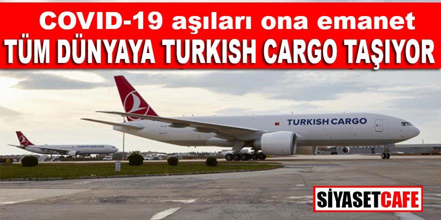 Covid 19 aşıları ona emanet: Turkish Cargo tüm dünyaya aşı taşımaya başladı, ilk sefer Pekin-Sao Paolo