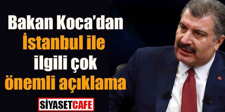 Bakan Koca'dan İstanbul ile ilgili çok önemli açıklama