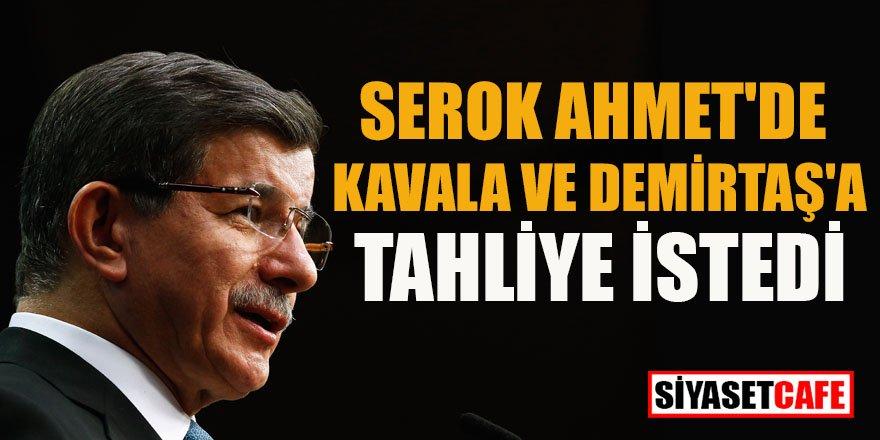 Ahmet Davutoğlu Kavala ve Demirtaş'a tahliye istedi