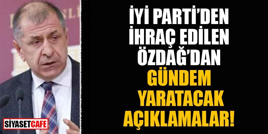 İyi Parti'den ihraç edilen Ümit Özdağ'dan gündem yaratacak yeni açıklamalar!