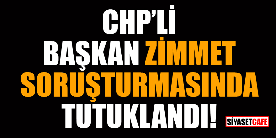 CHP'li Başkan Serdar Aksoy zimmet soruşturmasından tutuklandı