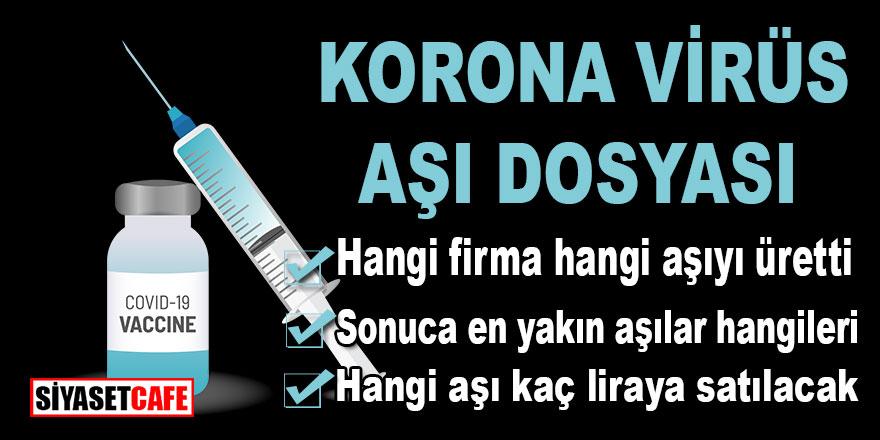 Korona virüsü aşılarında son durum ne ? Hangi ülke hangi aşıyı üretti kaça satacak? İşte Korona Virüs Aşı dosyası