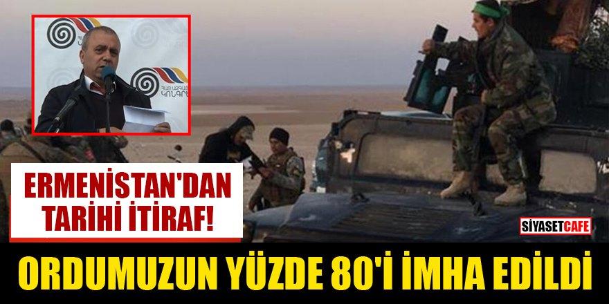 Ermenistan'dan tarihi itiraf: Ordumuzun yüzde 80'i imha edildi