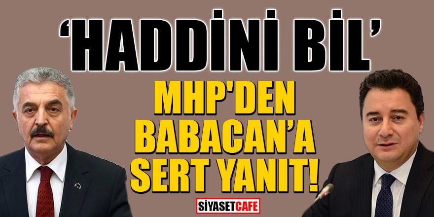 MHP'li Büyükataman'dan Babacan'a sert yanıt! 'Haddini bil'