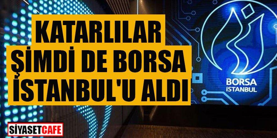 Katarlılar Borsa İstanbul'dan hisse aldı