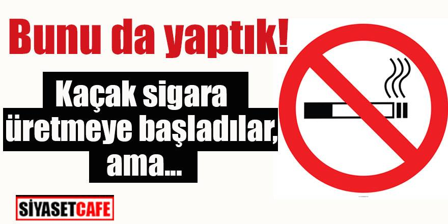Kaçak sigara imalathanesine baskın