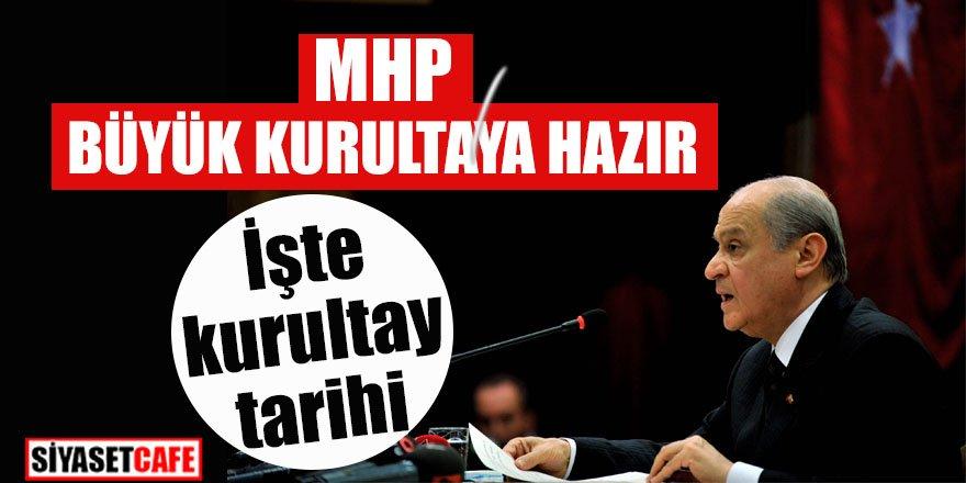 MHP büyük kurultaya hazır! İşte kurultay tarihi