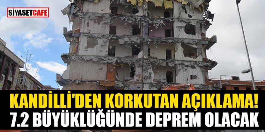 Kandilli'den korkutan açıklama! 7.2 büyüklüğünde deprem olacak