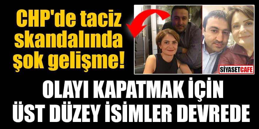 CHP'de taciz skandalında şok gelişme! Olayı kapatmak için üst düzey isimler devrede