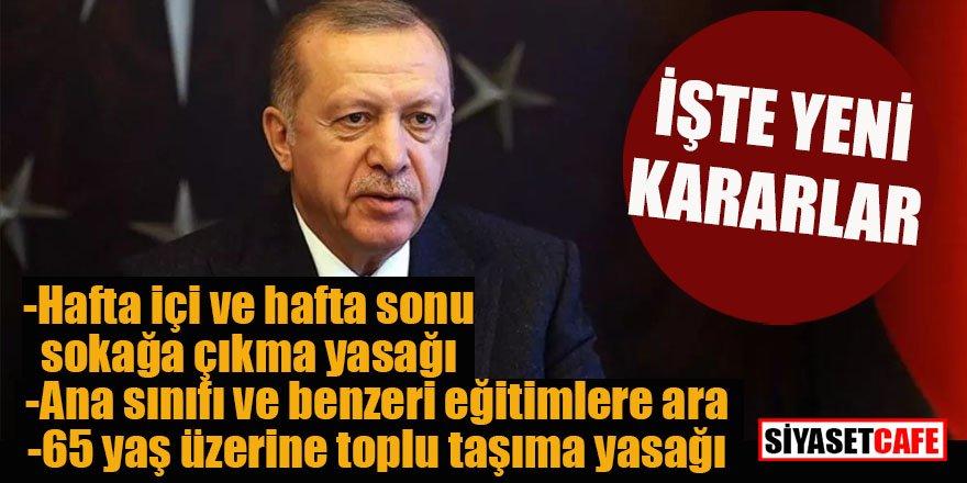 Erdoğan yeni tedbirleri açıkladı: Sokağa çıkma kısıtlaması geldi