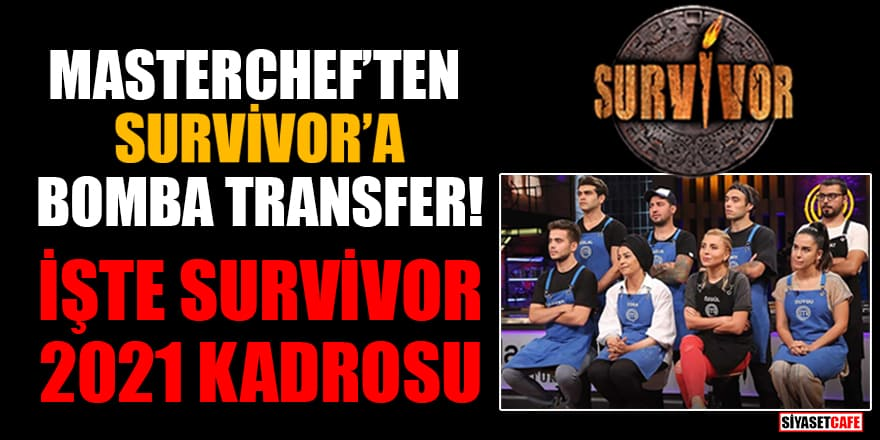 MasterChef'ten Survivor'a bomba transfer! İşte Survivor 2021 kadrosu