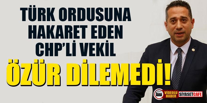 Türk ordusuna hakaret eden CHP'li vekil özür dilemedi!