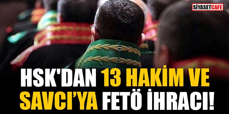 HSK'dan 13 Hakim ve Savcı'ya FETÖ ihracı!