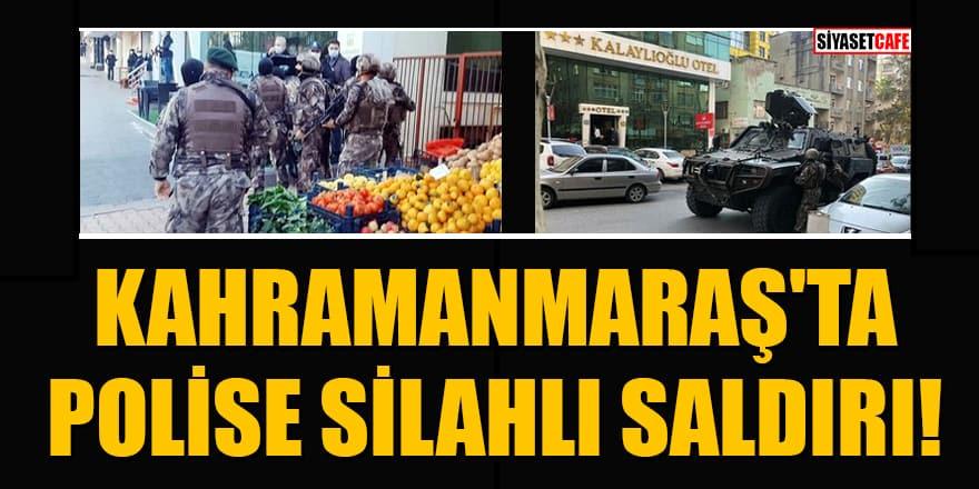 Kahramanmaraş'ta polise silahlı saldırı! Yaralılar var