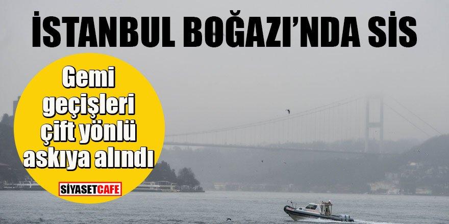 İstanbul Boğazı'nda sis: Seferler iptal