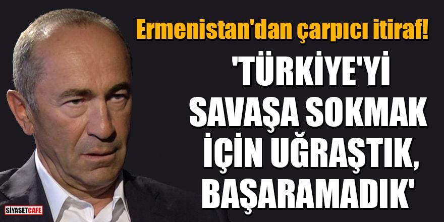 Ermenistan'dan çarpıcı itiraf! 'Türkiye'yi savaşa sokmak için uğraştık, başaramadık'