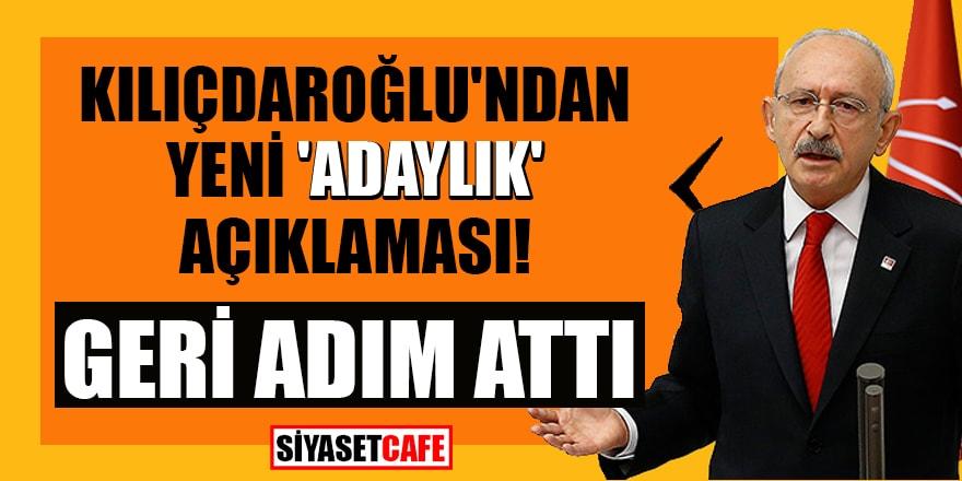 Kılıçdaroğlu'ndan yeni 'adaylık' açıklaması! Geri adım attı