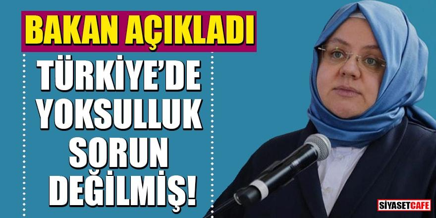 Bakan Zehra Zümrüt Selçuk açıkladı! Türkiye'de yoksulluk sorun değilmiş...