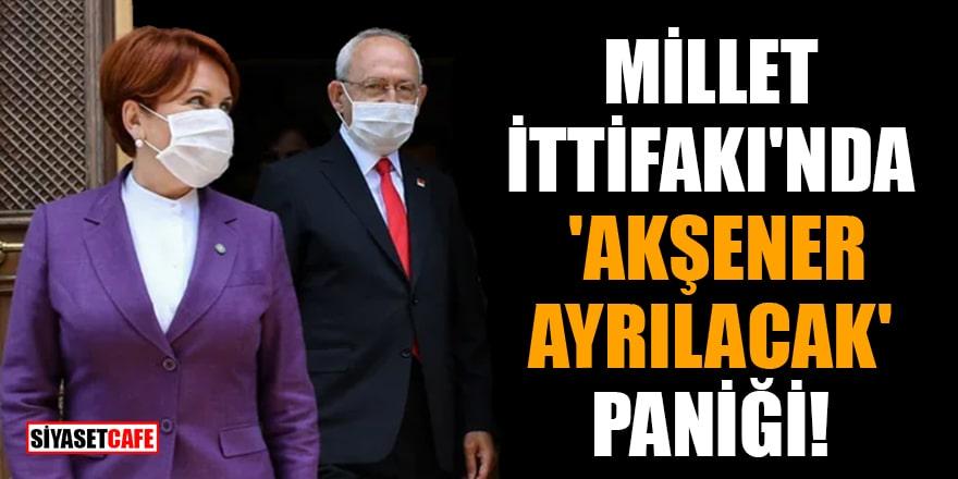 Kulisleri hareketlendiren iddia! Millet İttifak'ı panikte: Akşener ittifaktan ayrılıyor mu?