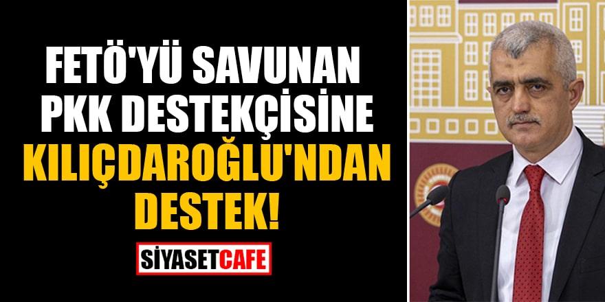 FETÖ'yü savunan PKK destekçisine Kılıçdaroğlu'ndan destek!