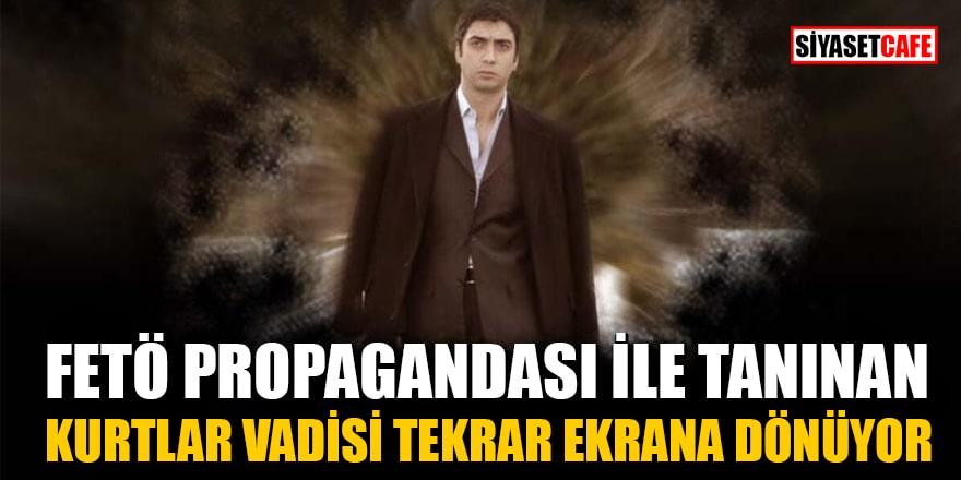 FETÖ propagandası yaptığı iddia edilen Kurtlar vadisi yeniden yayınlanıyor