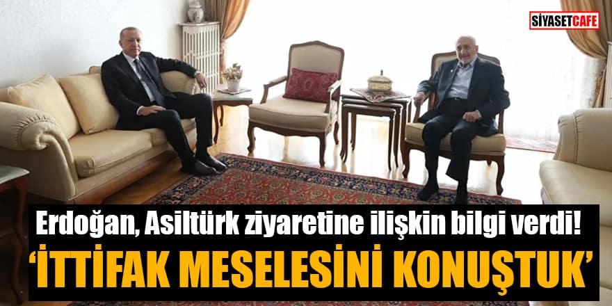 Erdoğan, Oğuzhan Asiltürk ziyaretine ilişkin bilgi verdi: İttifak meselesini konuştuk