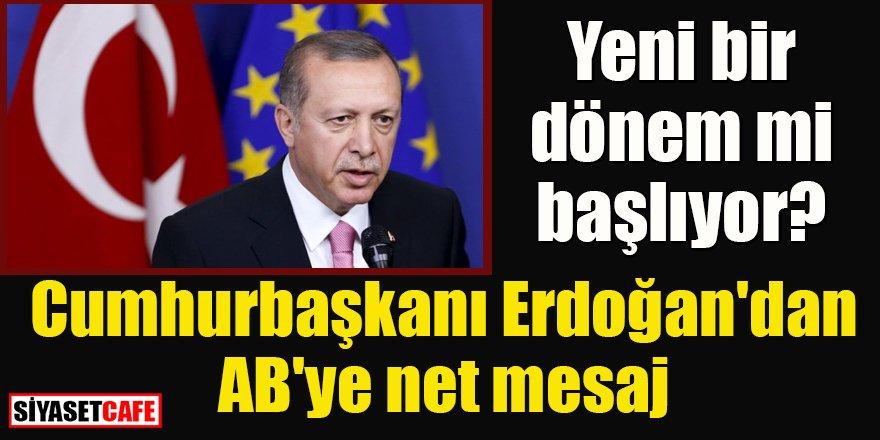 Cumhurbaşkanı Erdoğan'dan AB'ye net mesaj!