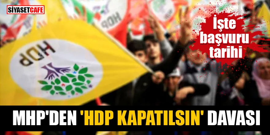 MHP, HDP'nin kapatılması için dava açmaya hazırlanıyor!