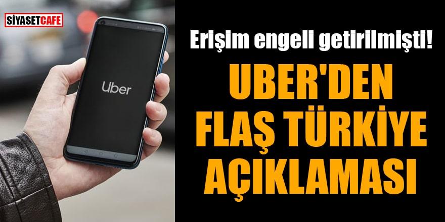 Erişim engeli getirilmişti! Uber'den flaş Türkiye açıklaması
